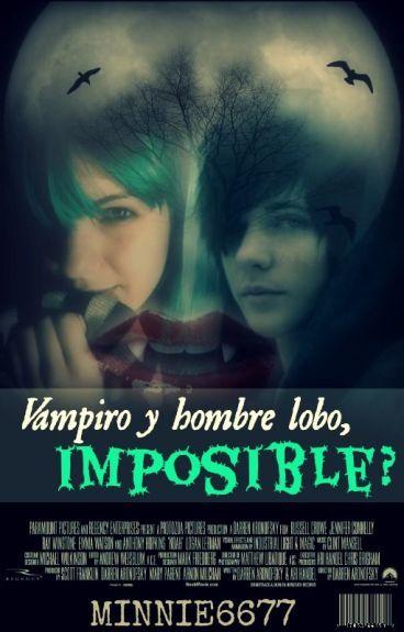 Vampiro y hombre lobo, ¿imposible?