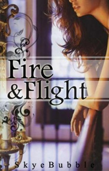 Fire and Flight