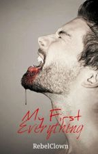 My First Everything (book 2 of the creatures series)*on hold* by RebelClown
