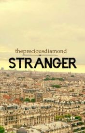 Stranger- (A Young-Adult Based Dystopian Novel) by thepreciousdiamond