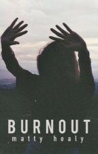 Burnout // Matty Healy by halfaxxa
