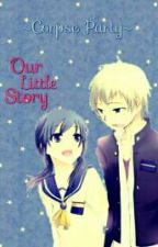 Corpse Party: Our Little Story by depressedanna