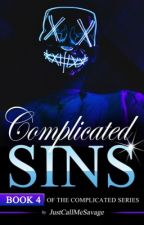 Complicated Sins (Book 4) by justcallmesavage