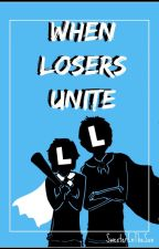 When Losers Unite by _acatalepsy_