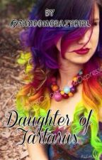 Daughter of Tartarus [ON HOLD] by fandomcrazygirl