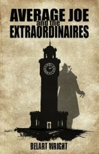 Average Joe and the Extraordinaires by BelartWright