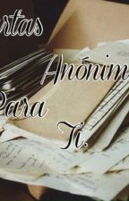 Cartas anónimas para ti. by Equis-la-vida-sigue