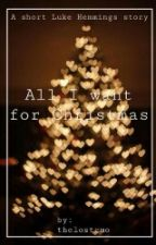 All I Want For Christmas by greatestread