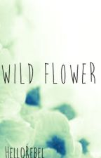 Wild Flower by HelloRebel
