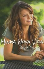 Minha Nova Vida by Juh_Manatta