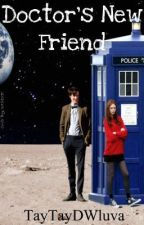 Doctor Who: The Doctors new friend by Psychedelicpyro