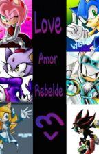 Amor Rebelde (Sonamy) by Keila_162