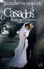 ¿Casados? [SIN EDITAR] by heyitsbookgirl