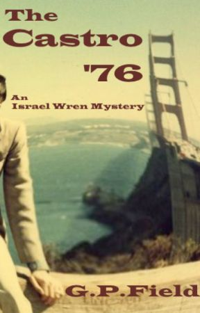 The Castro '76 - An Israel Wren Mystery by GPField