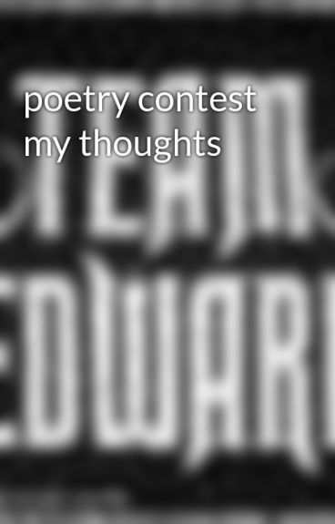 poetry contest my thoughts by newfiegirlx00x