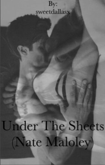 Under the sheets (Nate Maloley)