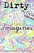 Dirty Band Imagines by sleepingwithemos