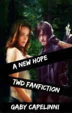 A New Hope - The Walking dead Daryl Dixon FanFiction by GabyCapelinni