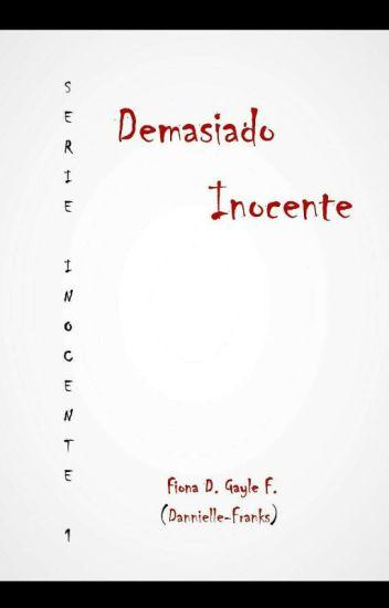 Serie Inocente #1: Demasiado Inocente©