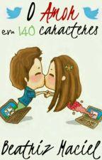 O amor em 140 caracteres by beatrizmaciels