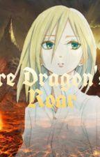 The Fire Dragons Roar (A Natsu x OC Fanfic) by DragxnNatsu