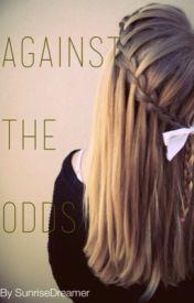 Against The Odds by SunriseDreamer