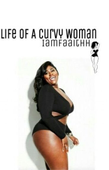 Life Of A Curvy Woman