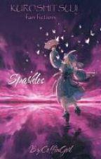 Sparkles SLOW UPDATES {Black Butler Fan Fiction} by CoffinGorl