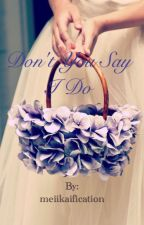 Don't you dare say I DO *AU Harry Styles* (slow updates) by meiikaification