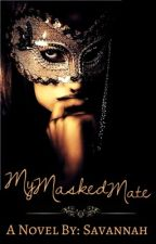 My Masked Mate by Cowgirl_Savannah