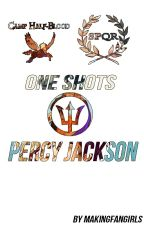 One Shots Percy Jackson by MakingFangirls