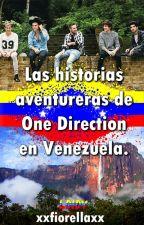 Las historias aventureras de One Direction en Venezuela. by xxfiorellaxx