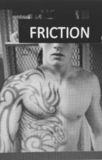 friction by degeneratebeautyQ1N