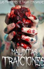 ¡Malditas Traiciones! by LolaaBeer