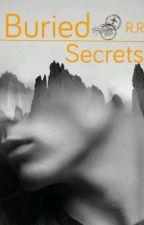 Buried Secrets by RosieRamirez01