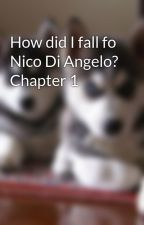 How did I fall fo Nico Di Angelo? Chapter 1 by xXannabethXx