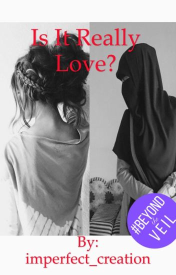 Is It Really Love? (A Muslim Love Story)