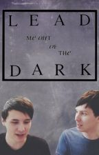 Lead me out of the dark  Phan by mariyaxbooks