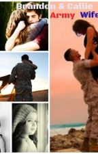 Brandon & Callie ~Army Wife by Miss_Bertney