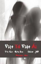 [Hiện Đại] [Edit] Việt Tố Việt Ái / Càng Làm Càng Yêu - Hiểu Bạo by HinagikuDinh