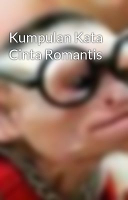 Kumpulan Kata Cinta Romantis