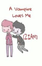 A Vampire Loves Me (Ziam) by CrazyLife_4EVER