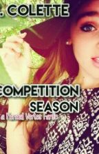 Competition Season (a Kendall Vertes fanfic) by leavinberlinx