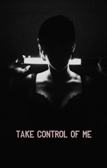 Take Control Of Me