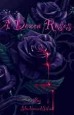A Dozen Roses(A Skylox Fanfic) by DoubleTroubleWriting