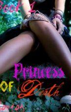 Princess of Death Series- Book one [NO LONGER UPLOADING.] by OhMissMurder