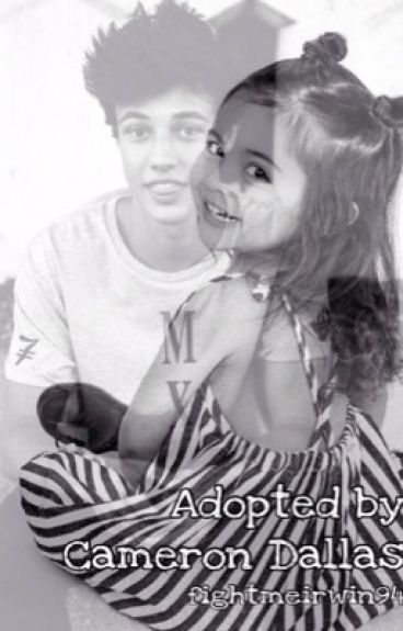 Adopted by Cameron Dallas || SLOW UPDATES