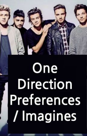One Direction Preferences/ Imagines - Your Daughters On