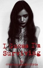 I Guess I'm Surviving by sweetlikelemons