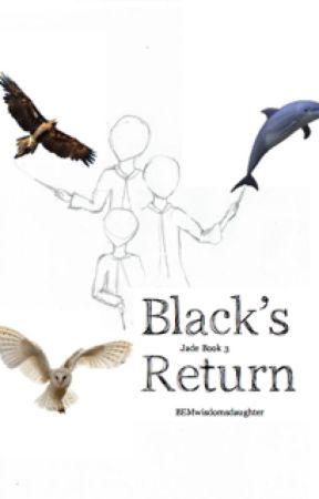 Black's Return {Jade Book 3} by hopelesslyinept